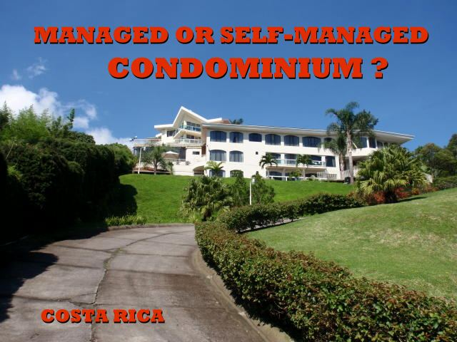 Should we self-manage our condominium in Costa Rica or hire an administrator?