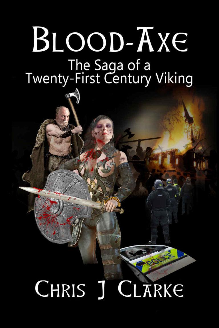 Blood Axe, the saga of a twenty first century Viking