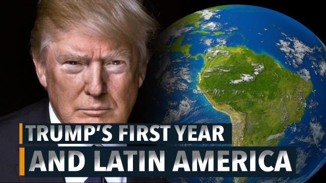 Trump's First Year and Latin America (Video)