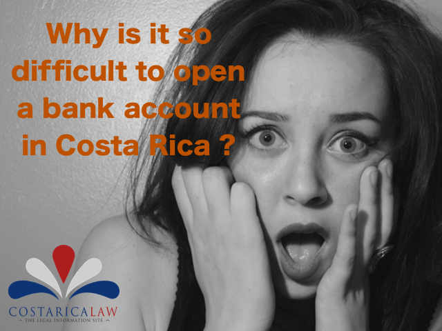 Opening a bank account in Costa Rica so difficult for expats